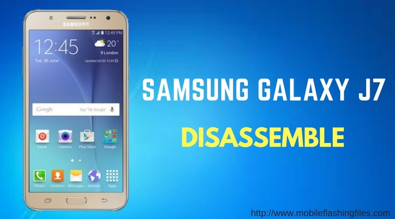 Samsung Galaxy J7 Disassemble