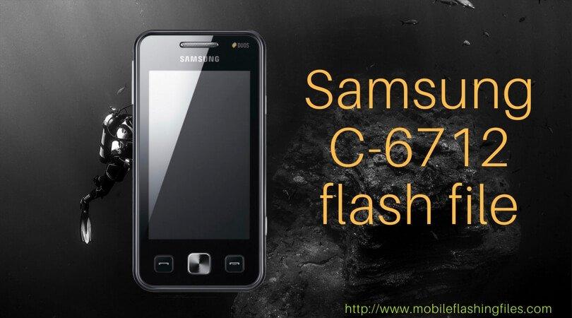 Samsung c6712 flash file Latest Version