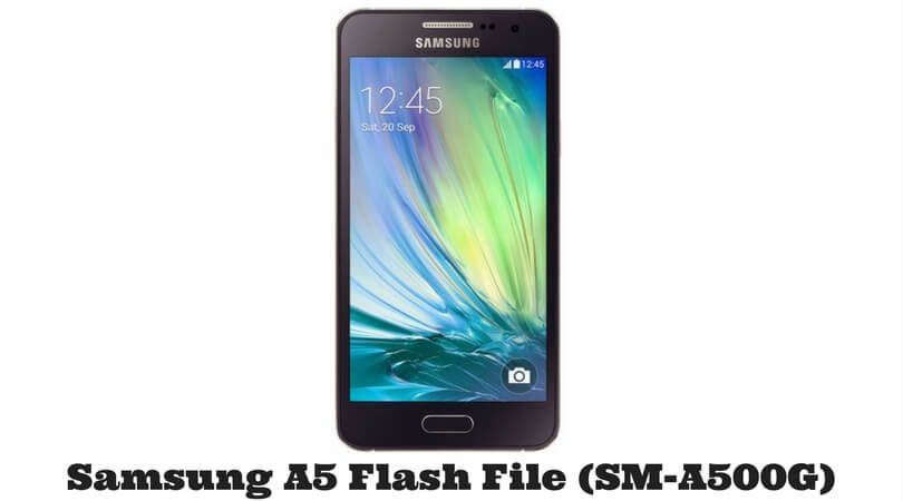 Samsung A5 Flash File (SM-A500G) Latest Version