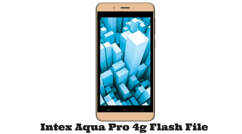 Intex Aqua Pro 4g Flash File