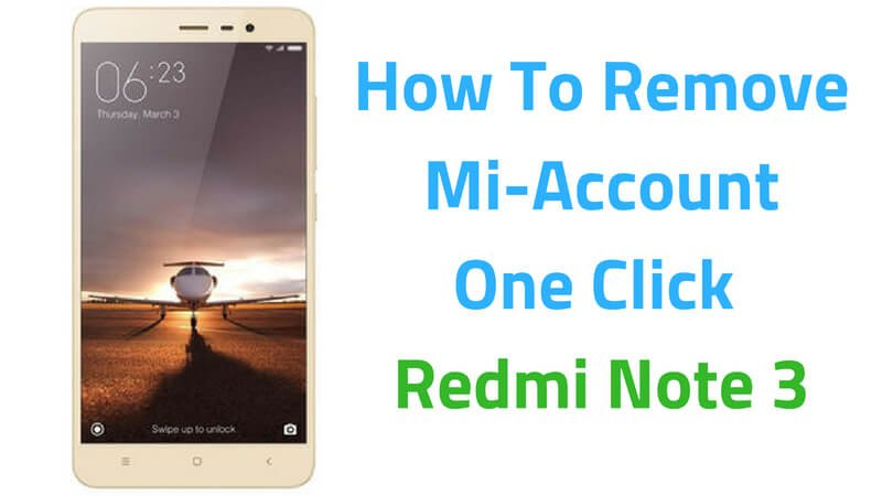 Redmi Note 3 Mi Account Bypass