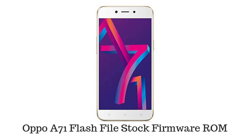 Oppo A71 Flash File