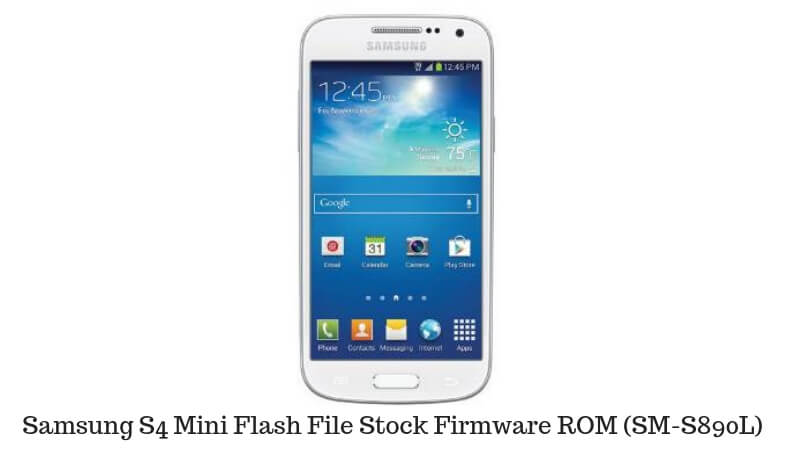 Samsung S4 Mini Flash File