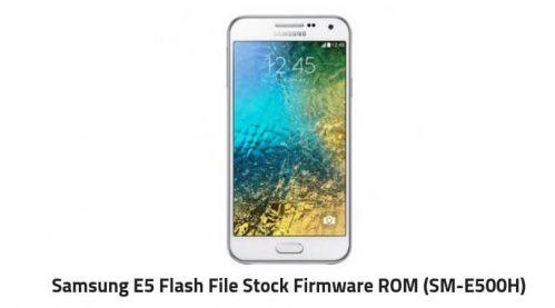 Samsung E5 Flash File Stock Firmware ROM (SM-E500H) » GsmDaddy