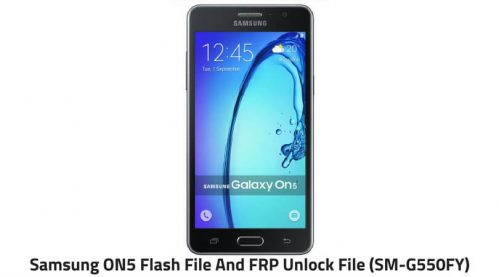 Samsung ON5 Flash File And FRP Unlock File (SM-G550FY
